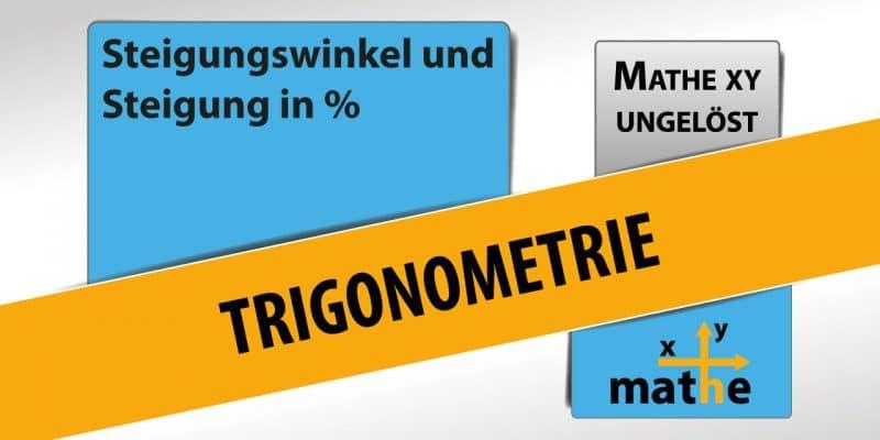 Titelbild Trigonometrie - Steigungswinkel und Steigung in %